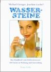 Wassersteine: Das Praxisbuch zum Edelsteinwasser.100 Steine in Wirkung und Anwendung